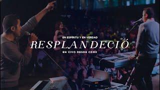 En Espíritu Y En Verdad - Resplandeció (En Vivo - Cd. de M...