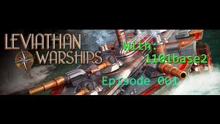 Leviathan Warship Ep001 with 1101base2