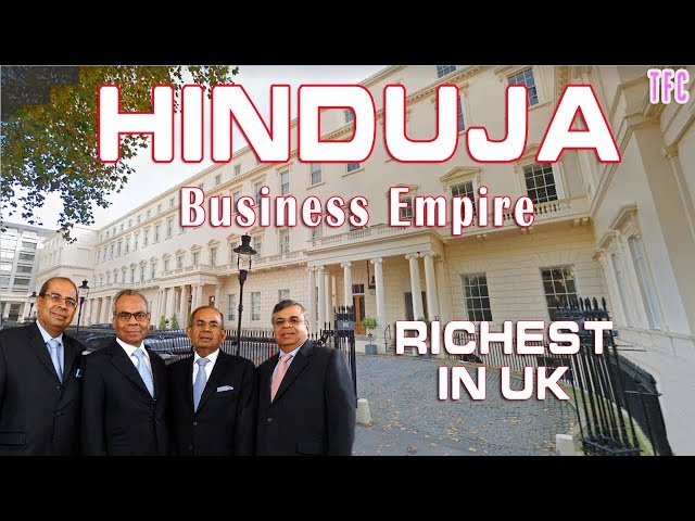 Hinduja Family Business Empire (Richest in UK)   How big is Hinduja Group?