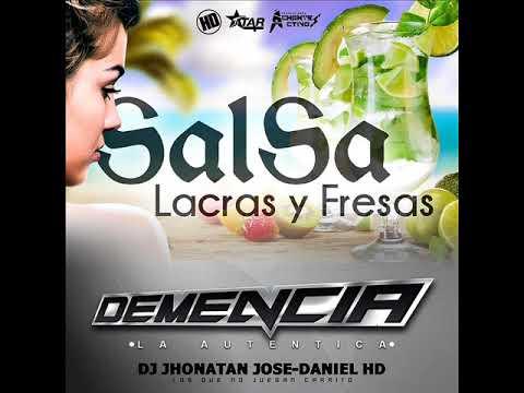 Salsa Solo Para Lacras Y Fresas Demencia Dj Jhonatan And Daniel