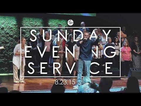 08.23.15 Sunday Evening Service