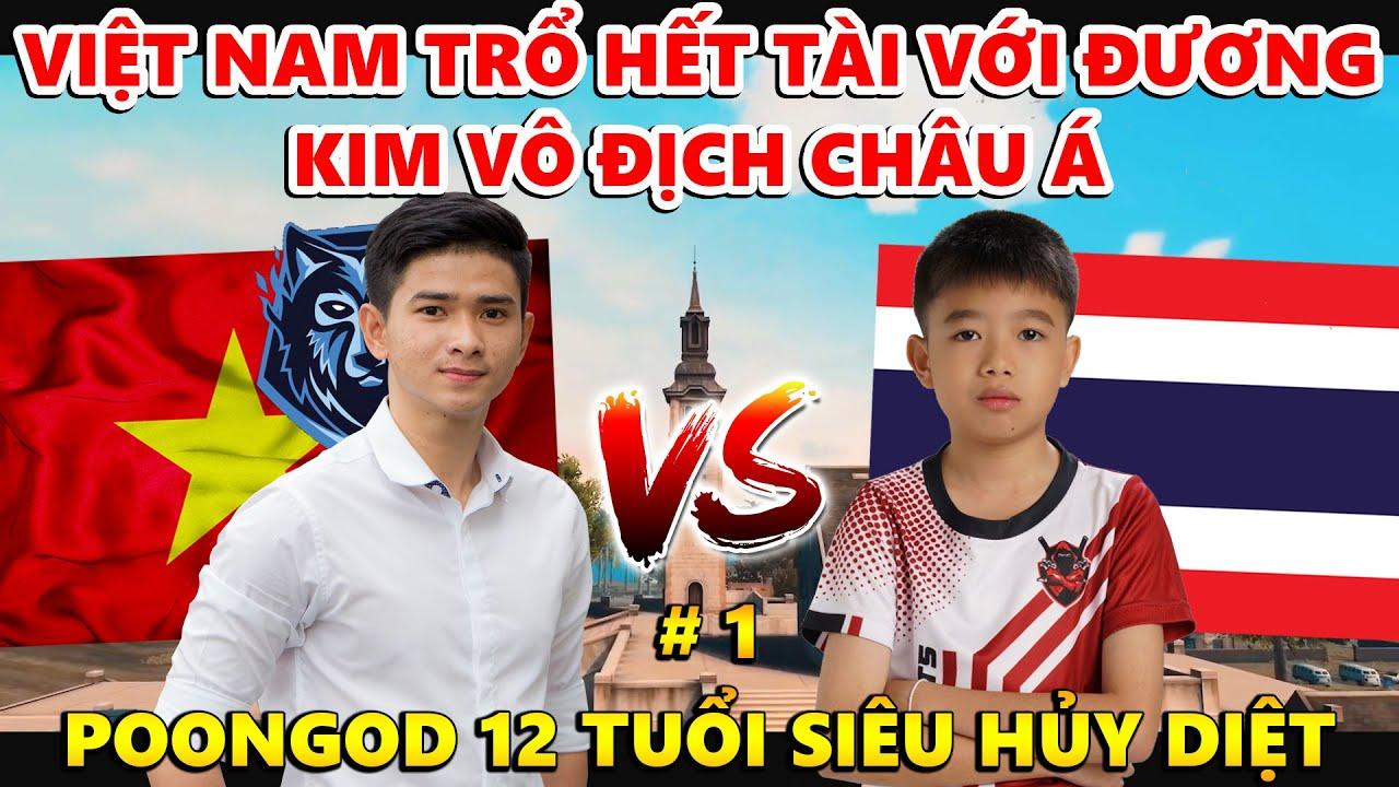 Việt Nam Trổ Hết Tài Trước Đương Kim Vô Địch Châu Á - POONGOD 12 Tuổi Phong Độ Hủy Diệt