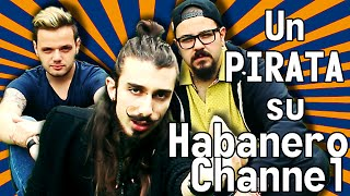 Un PIRATA su Habanero Channel