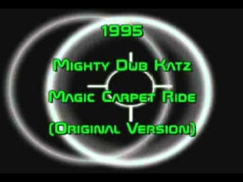 Mighty Dub Katz - Magic Carpet Ride (Original Version) 1995