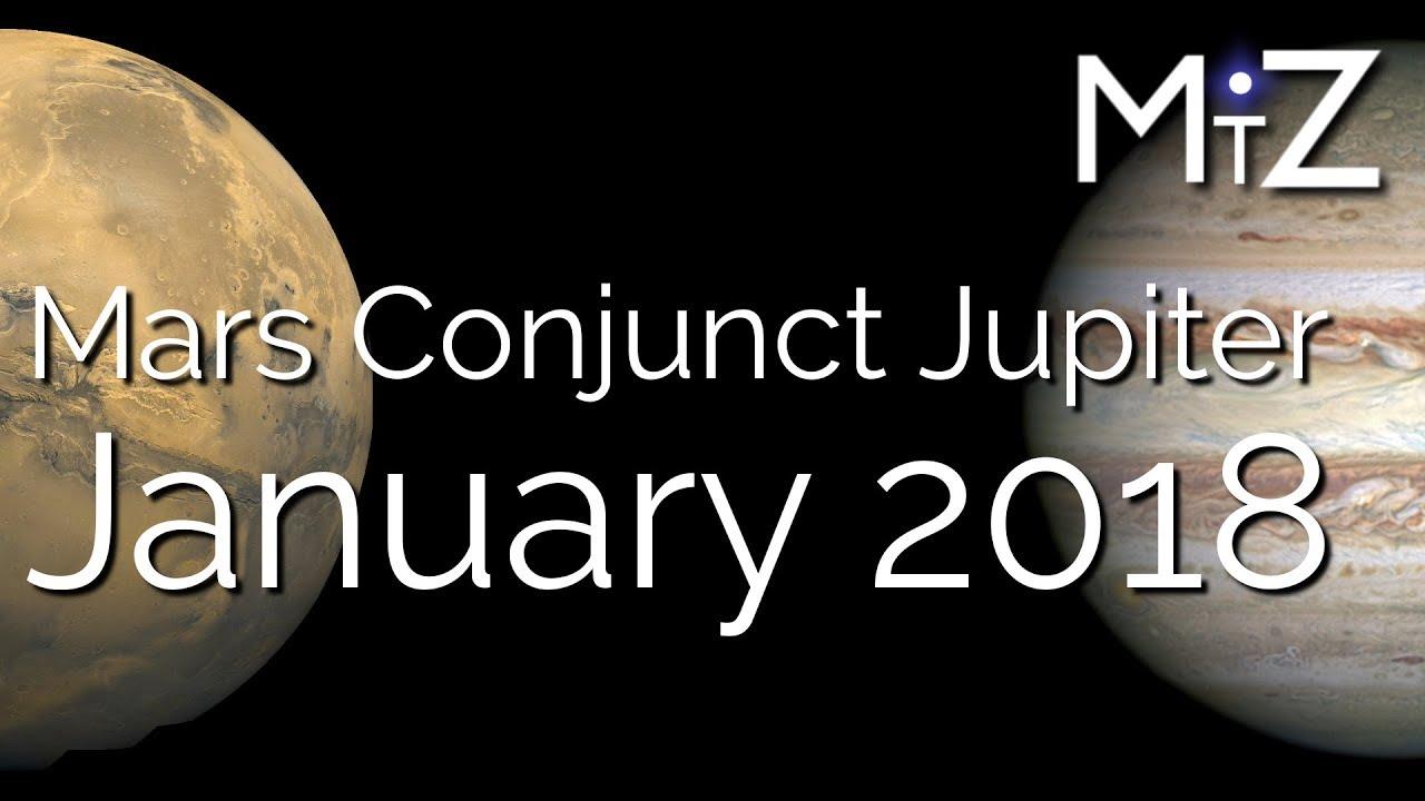 Mars Conjunct Jupiter January 5th 6th & 7th, 2018 - True Sidereal Astrology