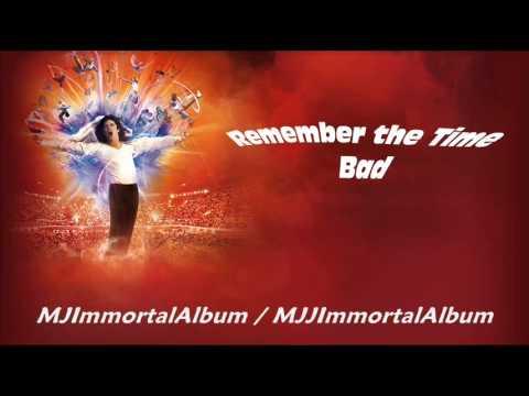12 Remember the Time - Bad (Immortal Version) - Michael Jackson - Immortal