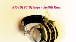 NRA DJ Ft DJ Neps - Swilili Rmx