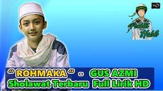 Video Sholawat Terbaru Bikin Baper - Rohmaka Beserta Liriknya - Gus Azmi - Syubbanul Muslimin download MP3, 3GP, MP4, WEBM, AVI, FLV September 2018