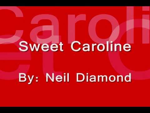 Sweet Caroline W/ Lyrics