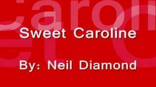 Sweet Caroline W/ Lyrics
