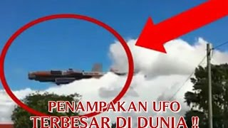 "VIDEO PENAMPAKAN UFO ""TERBESAR DI DUNIA TERLIHAT JELAS"" PENAMPAKAN UFO NYATA DI DUNIA !!"