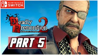 Deadly Premonition 2: A Blessing in Disguise - Gameplay Walkthrough PART 5 (Nintendo Switch)