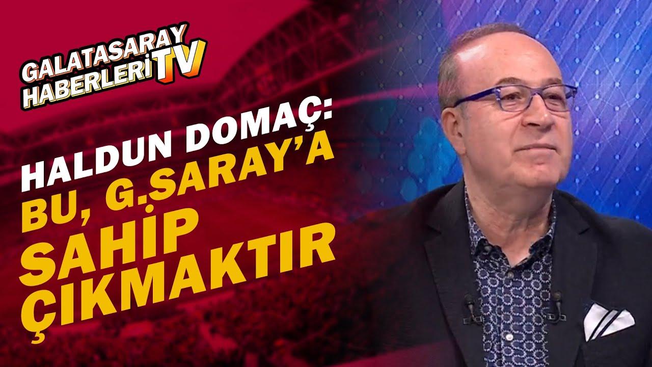 """Haldun Domaç: """"Galatasaray'ın 5 Aday Çıkarması, Galatasaray'a Sahip Çıkmaktır"""""""