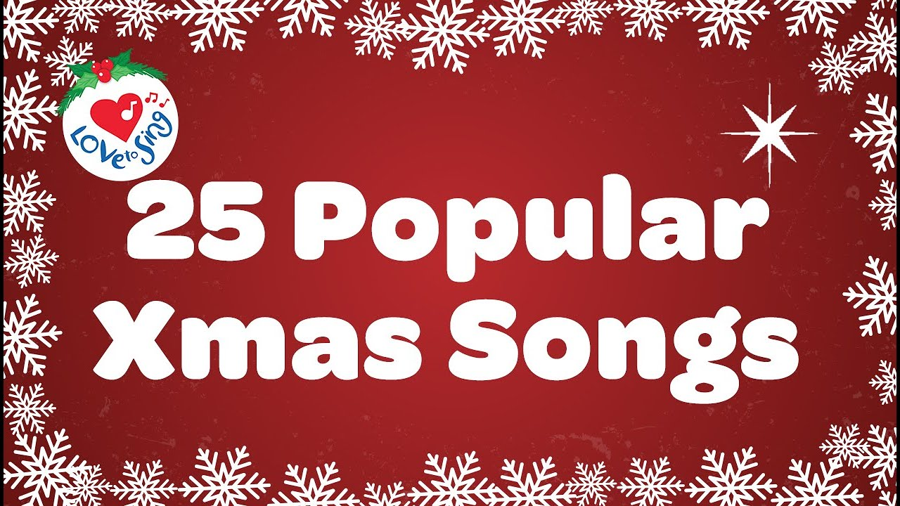 25 Popular Xmas Songs With Lyrics To Sing Along Youtube