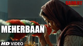 Meherbaan Full Video Sarbjit