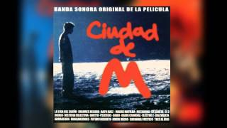 Video Ciudad de M - Soundtrack (Álbum Completo) download MP3, 3GP, MP4, WEBM, AVI, FLV Agustus 2017