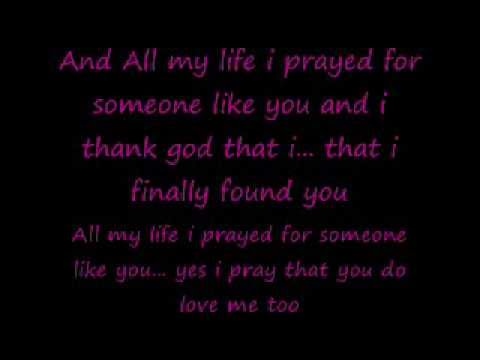 (all my life) i pray for someone like you