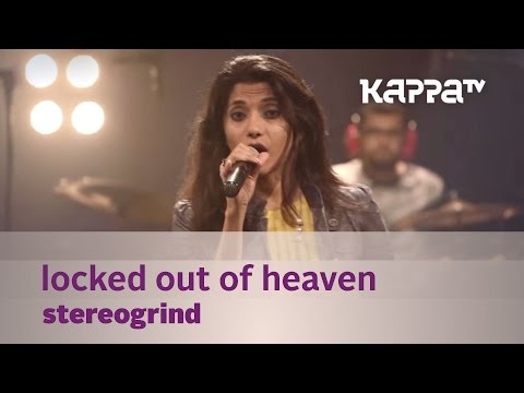 Locked Out of Heaven - StereoGrind -  Mojo - Kappa TV