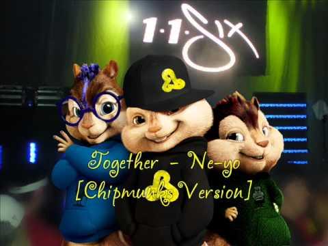 Together - Ne-yo [Chipmunks Version]