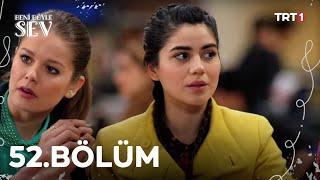Beni Böyle Sev - 52.Bölüm (HD)