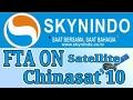 SKYNINDO FTA ON Chinasat 10 - SKYNINDO Gratis di Satelit Chinasat 10