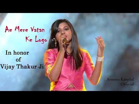 Ae Mere Vatan Ke Logo || Arunita Kanjilal || Honor of Vijay Thakur ji