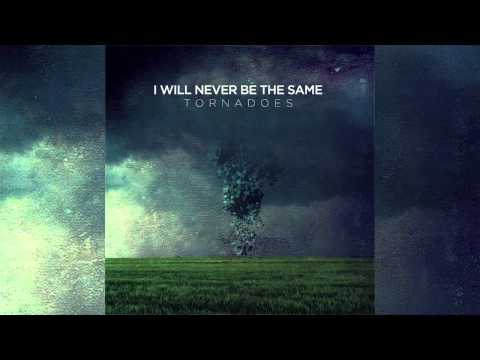 Клип I Will Never Be The Same - Tornadoes