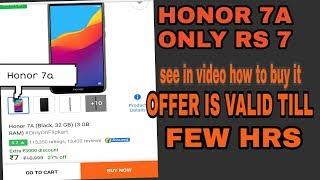 Honor 7a black on Rs 7  flipkart flash sale go and buy