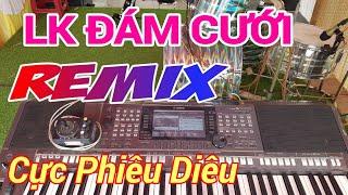 Nhạc Đám Cưới Remix | CỰC SÔI ĐỘNG | Chơi Đàn Trực Tiếp Phần 8 Quá Phiêu - Nhạc Sống Sình Sen