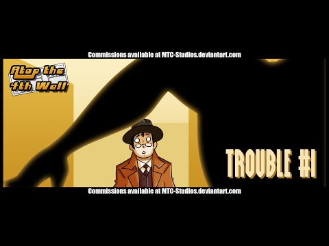 Trouble #1 - Atop the Fourth Wall