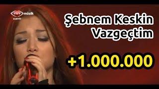 Şebnem Keskin - Vazgeçtim (TRT Müzik/Anılarınla Gel)