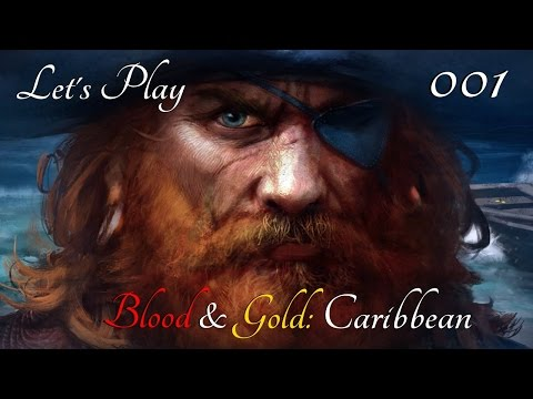 Let's Play Blood & Gold: Caribbean! Part 001: A Traders Life For Me..!