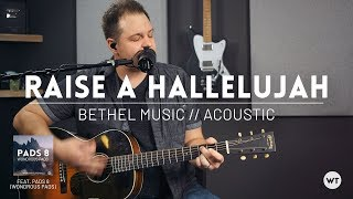 Raise A Hallelujah Bethel Music - acoustic cover feat. Pads 8.mp3