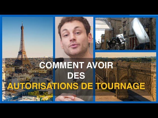 COMMENT AVOIR UNE AUTORISATION DE TOURNAGE