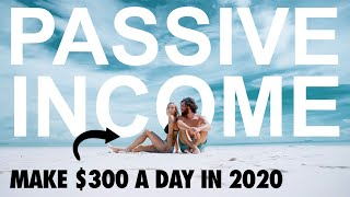 How To Make Passive Income In 2020 - Beginners Guide!