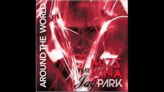 Mizz Nina - Around the World ft. Jay Park + DOWNLOAD LINK