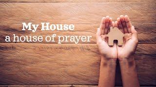 "Feb 7th, 2021- My House, A House Of Prayer "" Prayer Intercessors """