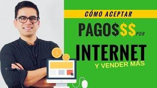 Cómo Aceptar Pagos Por Internet Fácilmente - Ventas y Negocios