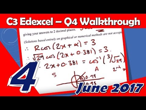 C3 Edexcel June 2017 | Question 4 Walkthrough | Rcos(x-alpha) Method & Trigonometry