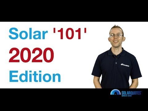 Solar '101' - 2020 Edition - A Beginner's Guide To Solar For