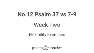 No.12 Psalm 37 vs 7-9 Week 2