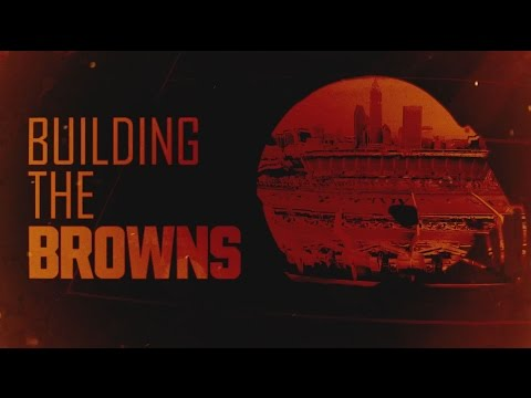 Building the Browns 2017: Episode 3