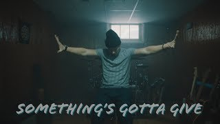 Ellevan - SOMETHING'S GOTTA GIVE (Official Music Video)