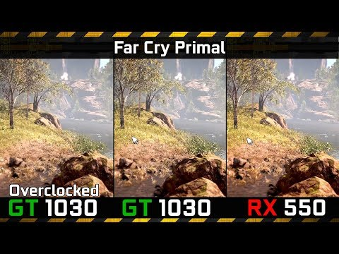 Far Cry Primal vs GT 1030 Overclocked vs Stock vs Radeon RX550 (Core i3-4130)