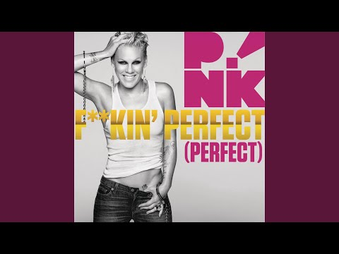 F**kin' Perfect (Radio Edit)