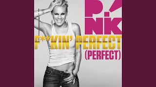 F**kin' Perfect (Radio Edit)