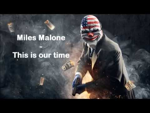Miles Malone - This is our time [PAYDAY 2] lyrics in description