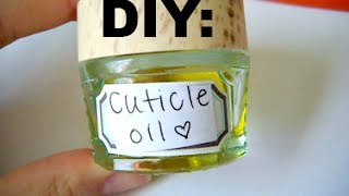 DIY: MAKE YOUR OWN CUTICLE OIL