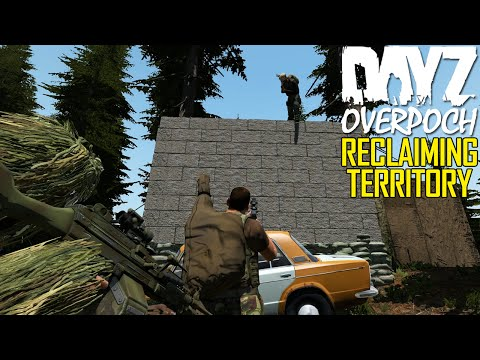 DayZ OverPoch: Part 77 - Reclaiming Territory
