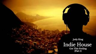 Indie House Mix (Got This Feeling) (Part 1)
